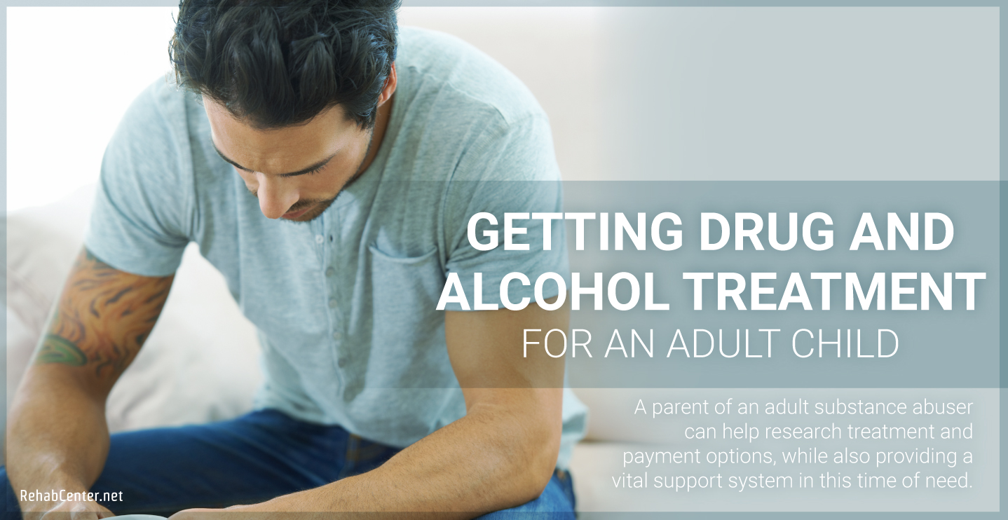 RehabCenter.net Getting Drug And Alcohol Treatment For An Adult Child Featured Image