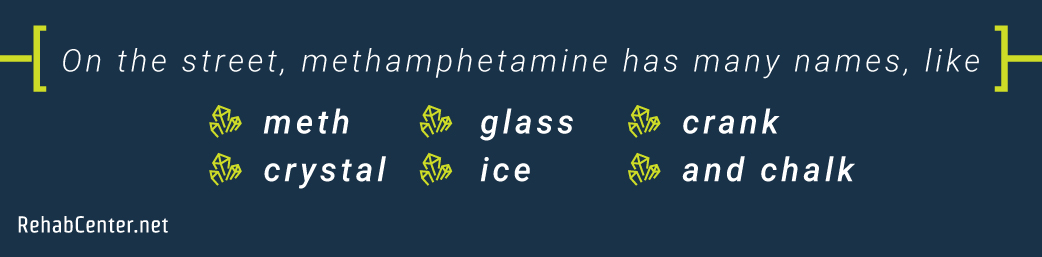 RehabCenter.net 5 Signs Of Methamphetamine Use Meth Has Many Names Including These
