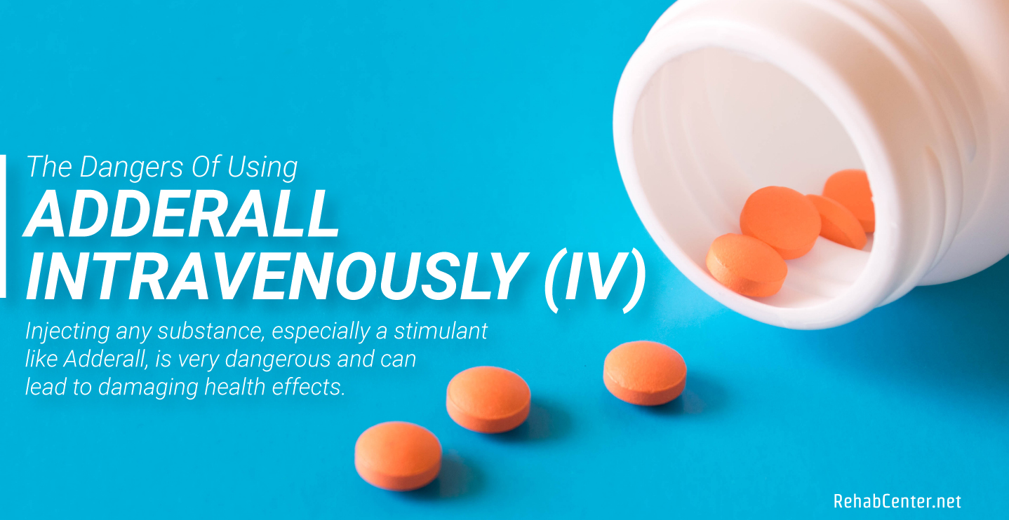 RehabCenter.net The Dangers Of Using Adderall Intravenously (IV) Featured Image