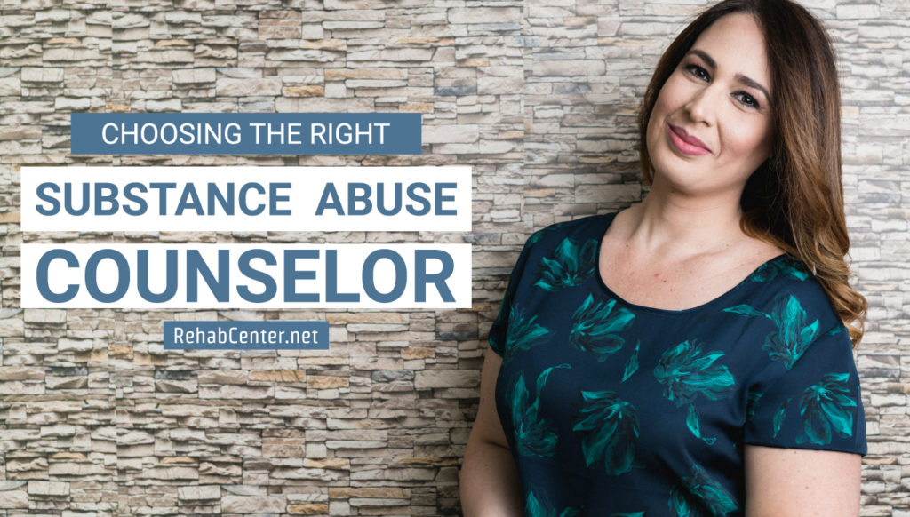 RehabCenter.net Choosing The Right Substance Abuse Counselor Featured Image