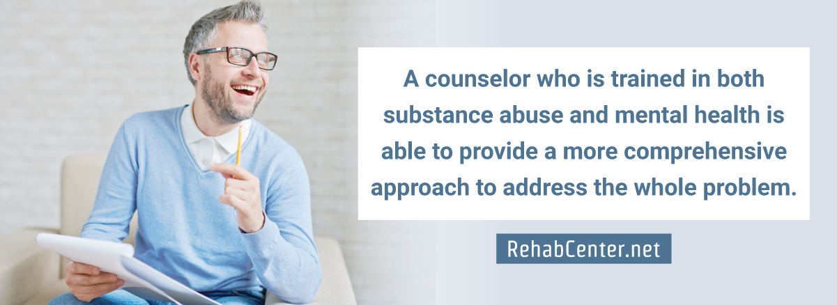 RehabCenter.net Choosing The Right Substance Abuse Counselor Trained In Both Substance Abuse And Mental Health