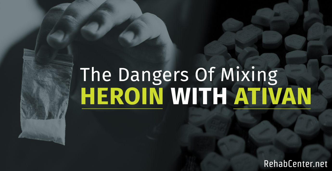 The Dangers Of Mixing Heroin With Ativan