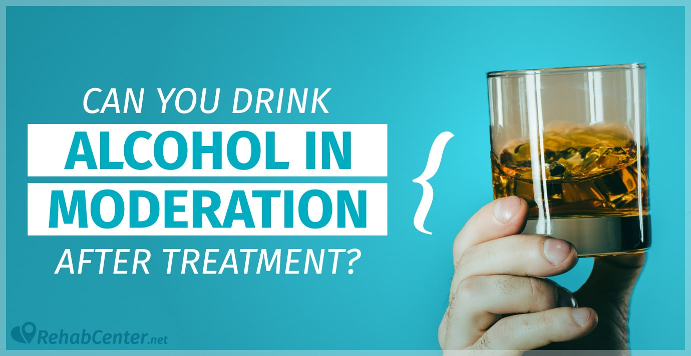 RehabCenter.net Can You Drink Alcohol in Moderation After Treatment